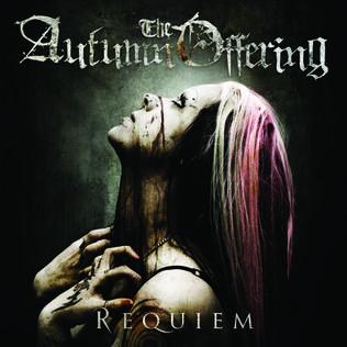 <i>Requiem</i> (The Autumn Offering album) 2009 studio album by The Autumn Offering