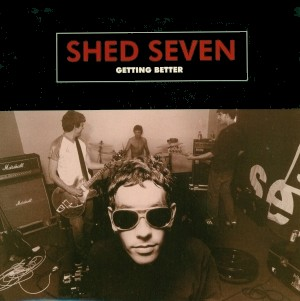 Getting Better Shed Seven Song Wikipedia