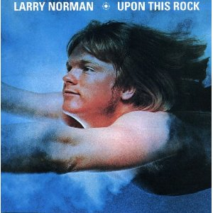 <i>Upon This Rock</i> (Larry Norman album) 1969 studio album by Larry Norman