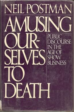 an analysis of amusing ourselves to death by neil postman Neil postman - term papers - reviewessayscom neil postman this term papers neil postman and other 60,000+ term papers, college essay examples and free essays are available now on reviewessayscom essay: amusing ourselves to death by neil postman my essay highlighting the excellent points made by neil postman in his.