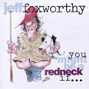 <i>You Might Be a Redneck If…</i> 1993 live album by Jeff Foxworthy