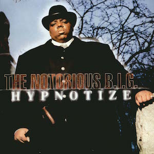 Hypnotize (The Notorious B.I.G. song) 1997 single by The Notorious B.I.G. featuring Pam Long