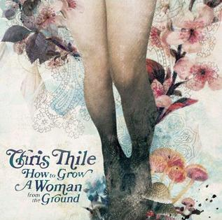 <i>How to Grow a Woman from the Ground</i> 2006 studio album by Chris Thile