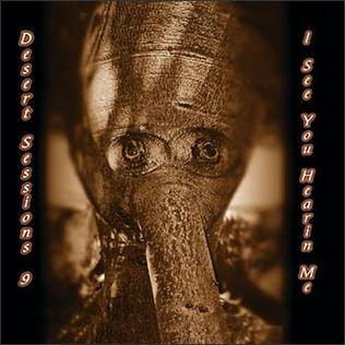 <i>Volume 9: I See You Hearin Me</i> 2003 EP by The Desert Sessions