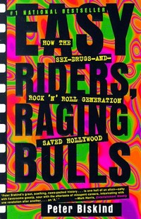 <i>Easy Riders, Raging Bulls</i> Book by Peter Biskind