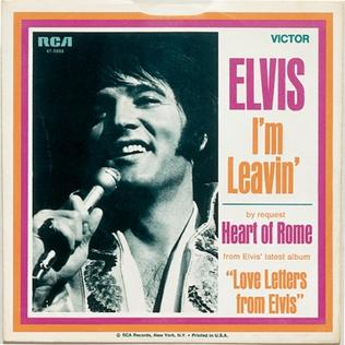 Im Leavin (Elvis Presley song) 1971 single by Elvis Presley