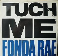 Touch Me (All Night Long) 1984 single by Fonda Rae