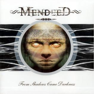 <i>From Shadows Came Darkness</i> album by Mendeed