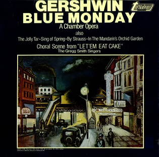 <i>Blue Monday</i> (opera) one act jazz opera by George Gershwin