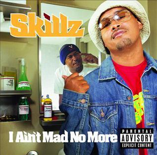 <i>I Aint Mad No More</i> 2002 studio album by Skillz