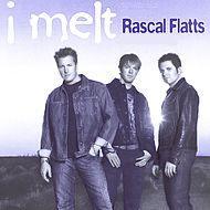I Melt single by Rascal Flatts