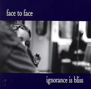 <i>Ignorance Is Bliss</i> (Face to Face album) 1999 studio album by Face to Face