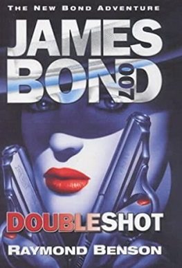 James Bond - DoubleShot (Raymond Benson novel - cover art).jpg