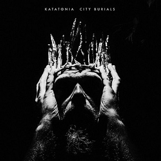 <i>City Burials</i> 2020 studio album by Katatonia