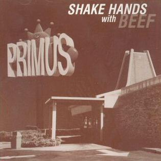 Shake Hands with Beef 1997 song performed by Primus