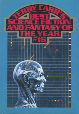 <i>Terry Carrs Best Science Fiction and Fantasy of the Year 16</i> book by Terry Carr