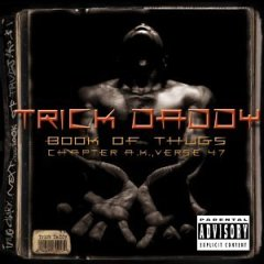 <i>Book of Thugs: Chapter AK Verse 47</i> 2000 studio album by Trick Daddy