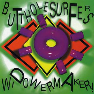 <i>Widowermaker</i> 1989 EP by Butthole Surfers