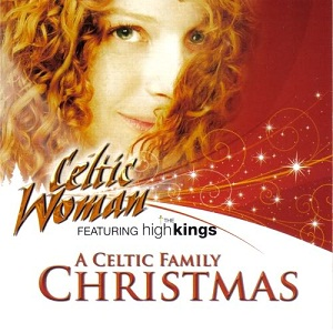 Celtic Woman: A Celtic Family Christmas - Wikipedia
