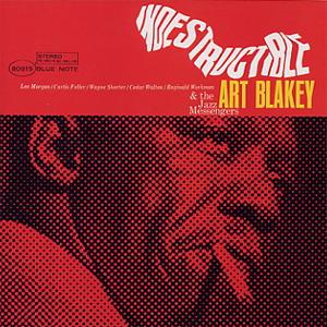 [Jazz] Art Blakey and the Jazz Messengers Indestructible_ArtBlakey