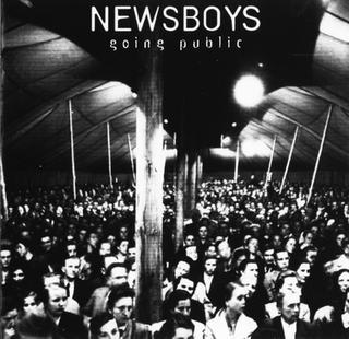 <i>Going Public</i> (Newsboys album) 1994 studio album by Newsboys
