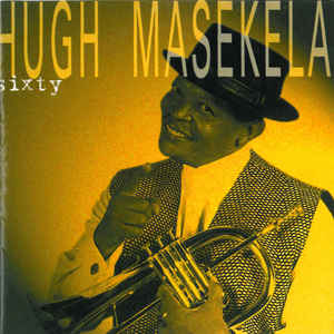 <i>Sixty</i> (Hugh Masekela album) 2000 studio album by Hugh Masekela