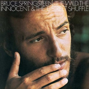Bruce Springsteen – The Wild, the Innocent & the E Street Shuffle