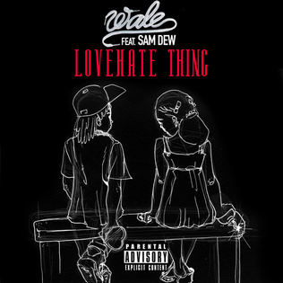 LoveHate Thing 2013 single by Wale featuring Sam Dew