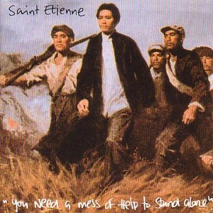 <i>You Need a Mess of Help to Stand Alone</i> (album) 1993 compilation album by Saint Etienne