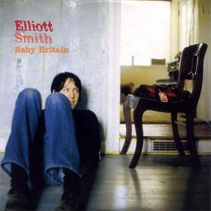 Baby Britain 1999 single by Elliott Smith