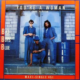 Youre a Woman 1985 single by Bad Boys Blue
