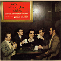 <i>Come Fill Your Glass with Us</i> 1959 studio album by The Clancy Brothers and Tommy Makem