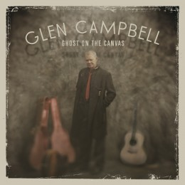 <i>Ghost on the Canvas</i> 2011 studio album by Glen Campbell