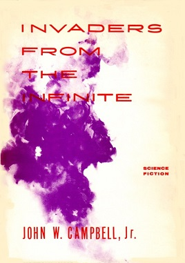 <i>Invaders from the Infinite</i> book by John W. Campbell