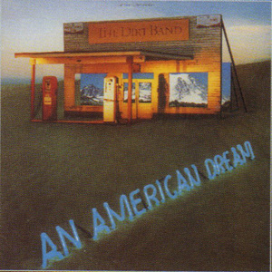 <i>An American Dream</i> (album) 1979 studio album by Nitty Gritty Dirt Band