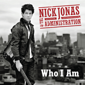 Who I Am (Nick Jonas & the Administration song) 2009 single by Nick Jonas & the Administration