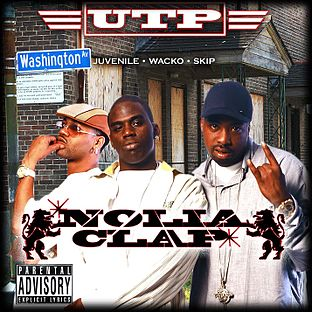 Nolia Clap 2004 single by UTP (Juvenile, Skip & Wacko)