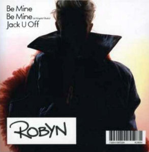 Be Mine! (Robyn song) 2005 single by Robyn