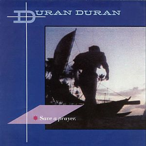 Save a Prayer 1982 single by Duran Duran