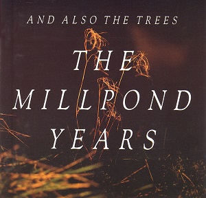 <i>The Millpond Years</i> 1988 studio album by And Also the Trees