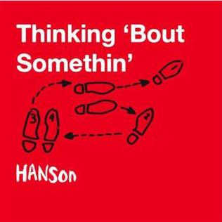 Thinking bout Somethin 2010 single by Hanson