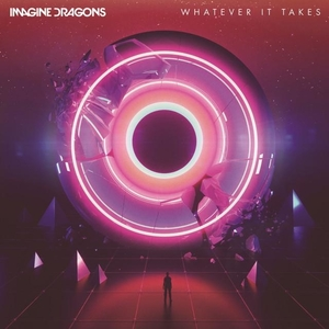 Whatever It Takes (Imagine Dragons song) 2017 single by Imagine Dragons