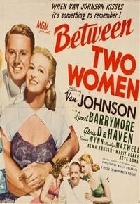 <i>Between Two Women</i> (1945 film) 1945 film by Willis Goldbeck