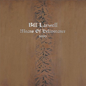 <i>Means of Deliverance</i> 2012 studio album by Bill Laswell