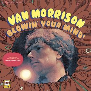 <i>Blowin Your Mind!</i> 1967 studio album by Van Morrison
