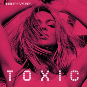 Toxic (song) 2004 single by Britney Spears