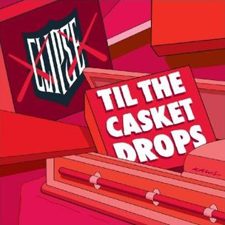 <i>Til the Casket Drops</i> (Clipse album) 2009 studio album by Clipse
