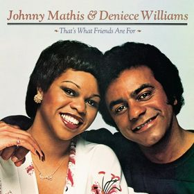 That S What Friends Are For Johnny Mathis And Deniece