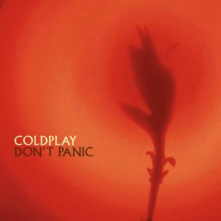 Dont Panic (Coldplay song) 2001 single by Coldplay