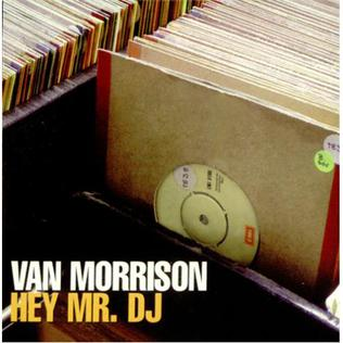 Hey Mr. DJ Single by Van Morrison